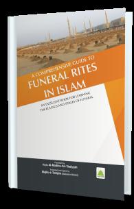 Method of Tajheez o Takfeen : Funeral Rites in Islam